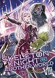Skeleton Knight in Another World (Light Novel) Vol. 8 (Skeleton Knight in Another World (Light Novel), 8)