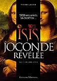 Isis, la Joconde révélée - 500 ans après sa création...