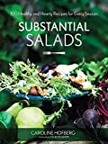 Substantial Salads: 100 Healthy and Hearty Main Courses for Every Season