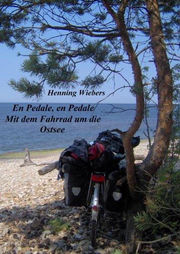 En Pedale, en Pedale - Mit dem Fahrrad um die Ostsee (German Edition)