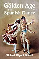 The Golden Age of the Spanish Dance