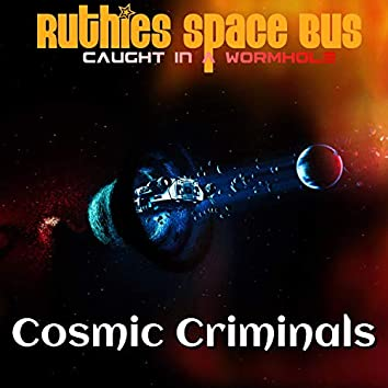 Cosmic Criminals