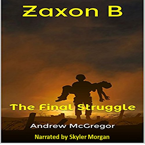 Zaxon B: The Final Struggle audiobook cover art