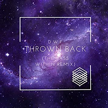Thrown Back (The Bass Within Remix)