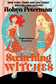 Switching Witches: Magic and Mayhem Book Seven by [Robyn  Peterman ]
