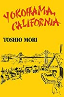 Yokohama, California (Classics of Asian American Literature) by Toshio Mori William Saroyan Lawson Fusao Inada(1985-01-01)