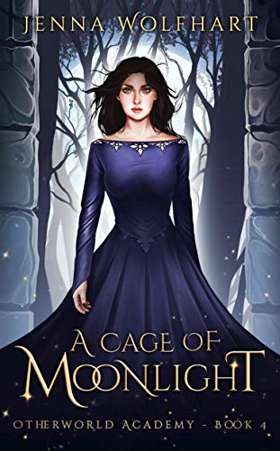 A Cage of Moonlight (Otherworld Academy Book 4)