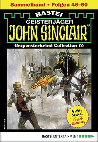 John Sinclair Gespensterkrimi Collection 10 - Horror-Serie: Folgen 46-50 in einem Sammelband (John Sinclair Classics Collection)