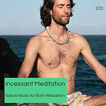 Incessant Meditation - Nature Music For Brain Relaxation