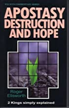 Apostasy, Destruction and Hope: 2 Kings Simply Explained (Welwyn Commentary Series)