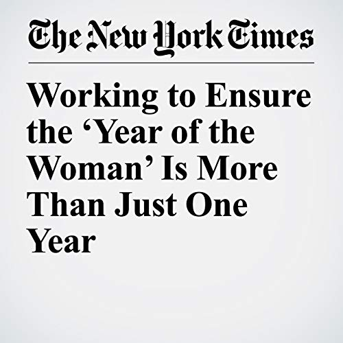 Working to Ensure the 'Year of the Woman' Is More Than Just One Year audiobook cover art