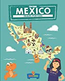 Mexico: Travel for kids: The fun way to discover Mexico (Travel Guide For Kids)