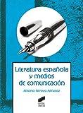 Literatura española y medios de comunicación (Ciencias de la Información y la Comunicación nº...