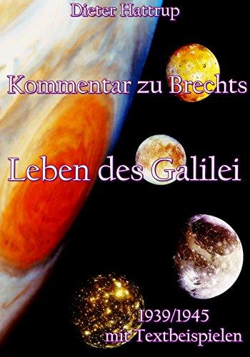 Kommentar zu Brechts 'Leben des Galilei': Mit Textbeispielen