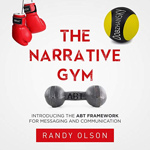 『The Narrative Gym: Introducing the ABT Framework for Messaging and Communication』のカバーアート