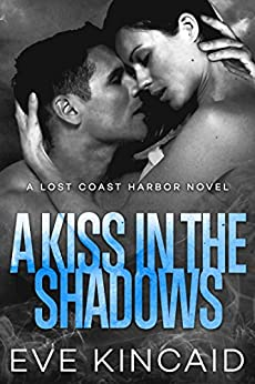 A Kiss in the Shadows (Lost Coast Harbor, Book 2) by [Eve Kincaid]