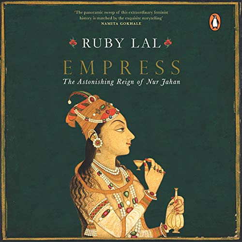 Empress: The Astonishing Reign of Nur Jahan cover art