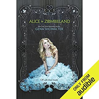 Alice in Zombieland                   By:                                                                                                                                 Gena Showalter                               Narrated by:                                                                                                                                 Natalie Gold                      Length: 13 hrs and 6 mins     671 ratings     Overall 4.3
