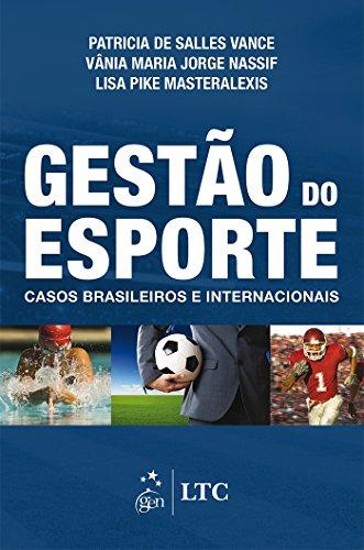 Gestão do Esporte: Casos Brasileiros e Internacionais