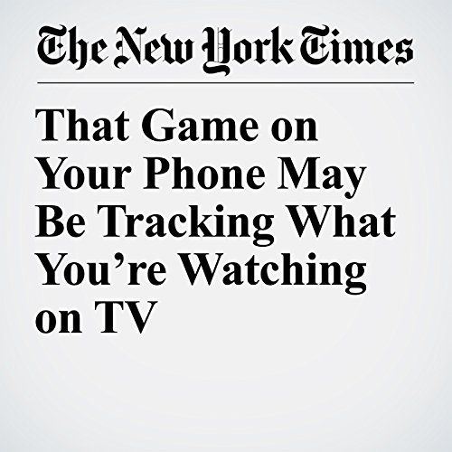That Game on Your Phone May Be Tracking What You're Watching on TV copertina