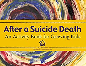 After a Suicide: An Activity Book for Grieving Kids