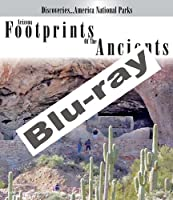 Discoveries...America National Parks: Arizona Footprints Of The Ancients [Blu-ray]