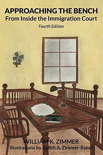 Compare Textbook Prices for Approaching the Bench from Inside the Immigration Court 4th ed. Edition ISBN 9781734522174 by Zimmer, William K.,Zimmer-Baker, Judith A.