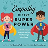 Empathy Is Your Superpower: A Book About Understanding...