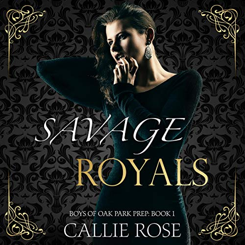 Couverture de Savage Royals: A Reverse Harem High School Bully Romance