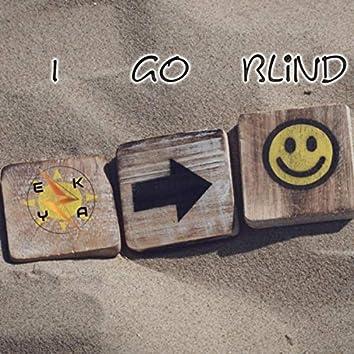 I Go Blind