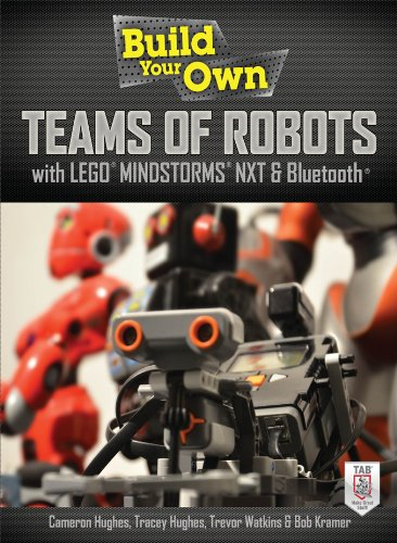 Build Your Own Teams of Robots with LEGO® Mindstorms® NXT and Bluetooth® (English Edition)