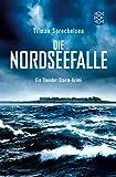 Die Nordseefalle: Ein Theodor-Storm-Krimi von Tilman Spreckelsen
