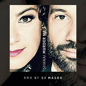 Murder Me (CJ Masou Remix)