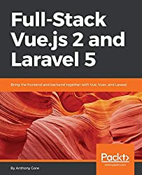 Product image: Full-Stack Vue.js 2 and Laravel 5: Bring the frontend and backend together with Vue, Vuex, and Laravel (English Edition)