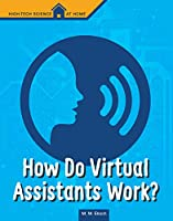 How Do Virtual Assistants Work? (High-Tech Science at Home)