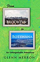 From Brooklyn to Botswana: An Unforgettable Adventure