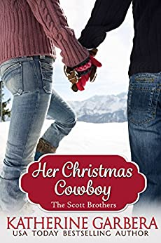 Her Christmas Cowboy (The Scott Brothers of Montana Book 5) by [Katherine Garbera]