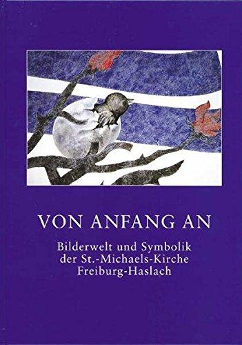 Von Anfang an: Bilderwelt und Symbolik der St. Michaelskirche, Freiburg-Haslach