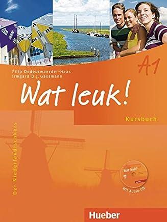 Wat leuk! A1 Der Niederländischkurs Kursbuch it AudioCD by Filip Dedeurwaerder-Haas,Irmgard D.J. Gassmann