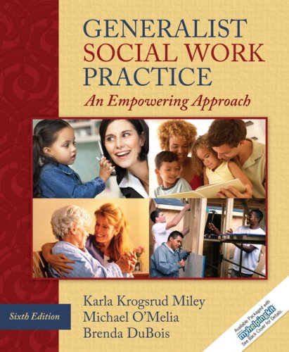 Generalist Social Work Practice: An Empowering Approach (6th Edition)