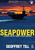 Seapower (Cass Series: Naval Policy and History)