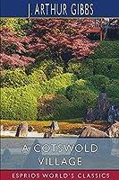 A Cotswold Village (Esprios Classics)