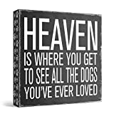 """Barnyard Designs Heaven is Where You Get to See All The Dogs You've Ever Loved Box Sign Vintage Primitive Pet Home Decor Sign 8"""" x 8"""""""