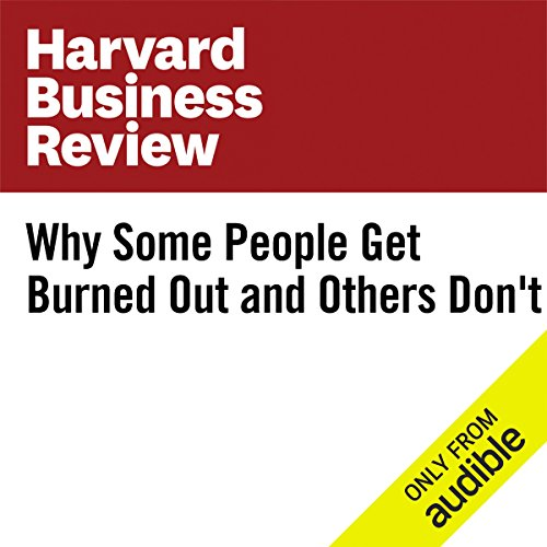 Why Some People Get Burned Out and Others Don't audiobook cover art