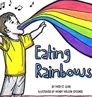 Eating Rainbows: There are no limitations placed on happiness. Find your rainbow. Choose your joy.