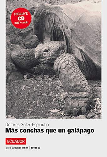 Ecuador - Más conchas que un galápago: Spanische Lektüre für das 3. Lernjahr. Buch + CD (América Latina)