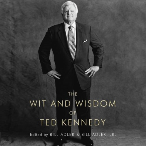 The Wit and Wisdom of Ted Kennedy audiobook cover art