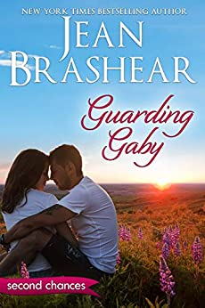 Guarding Gaby: A Second Chance Romance (Second Chances Book 1) by [Jean Brashear]