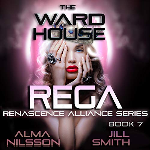 The Ward of House Rega Audiobook By Alma Nilsson cover art