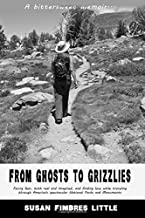 From Ghosts to Grizzlies: A Bittersweet Memoir